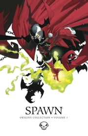 Spawn Origins Collection Volume 1 ebook by Todd McFarlane