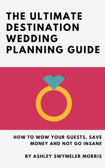 The ultimate guide to planning a destination wedding | brides.