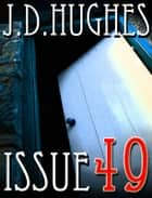 Issue 49 ebook by J.D. Hughes
