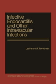 Infective Endocarditis and Other Intravascular Infections ebook by Lawrence R. Freedman