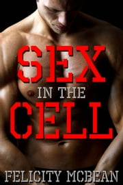 Sex in the Cell ebook by Felicity McBean