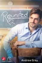 Reunited ebook by Andrew Grey