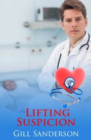 Lifting Suspicion ebook by Gill Sanderson