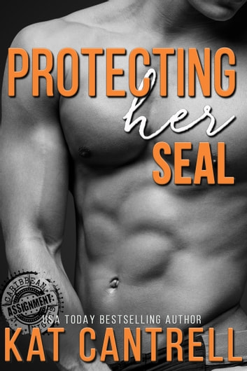 Protecting Her SEAL ebook by Kat Cantrell
