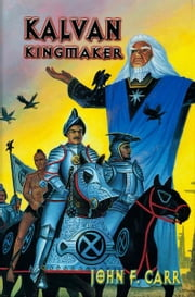 Kalvan Kingmaker ebook by John F. Carr