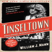 Tinseltown - Murder, Morphine, and Madness at the Dawn of Hollywood ebook by William J. Mann