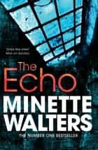 The Echo ebook by Minette Walters