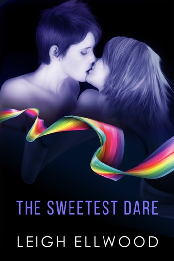 The Sweetest Dare ebook by Leigh Ellwood