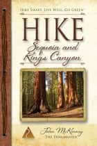 Hike Sequoia and Kings Canyon ebook by John McKinney