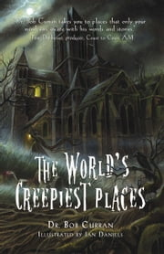 The World's Creepiest Places ebook by Dr. Bob Curran