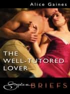 The Well-Tutored Lover ebook by Alice Gaines