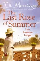 The Last Rose of Summer 電子書 by Di Morrissey