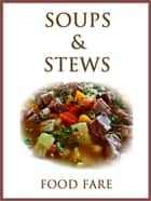 Soups & Stews Cookbook ebook by Shenanchie O'Toole