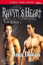 Ravyn's Heart ebook by Jana Downs