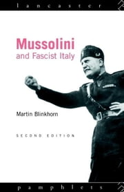 Mussolini and Fascist Italy ebook by Blinkhorn, Martin