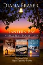 Lantern Bay Box Set - Books 1-3 ebook by Diana Fraser