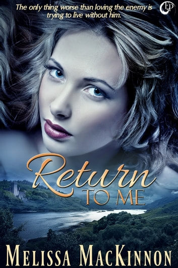 Return to Me ebook by Melissa MacKinnon