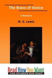 The Bravo Of Venice: A Romance ebook by Lewis M. G.