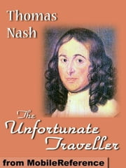 The Unfortunate Traveller Or, The Life Of Jack Wilton (Mobi Classics) ebook by Thomas Nash