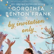 By Invitation Only - A Novel audiobook by Dorothea Benton Frank