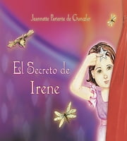 El Secreto de Irene ebook by Jeannette Gunczler