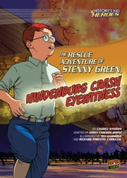 The Rescue Adventure of Stenny Green, Hindenburg Crash Eyewitness ebook by Candice  Ransom,Ted  Hammond