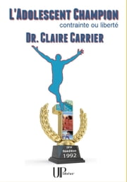 L'Adolescent champion - Contrainte ou liberté ebook by Claire Carrier