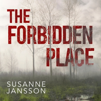 The Forbidden Place audiobook by Susanne Jansson