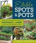 Edible Spots and Pots ebook by Stacey Hirvela