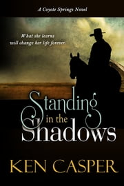Standing In The Shadows ebook by Ken Casper