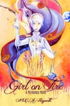 Girl on Fire ebook by M.C.A. Hogarth