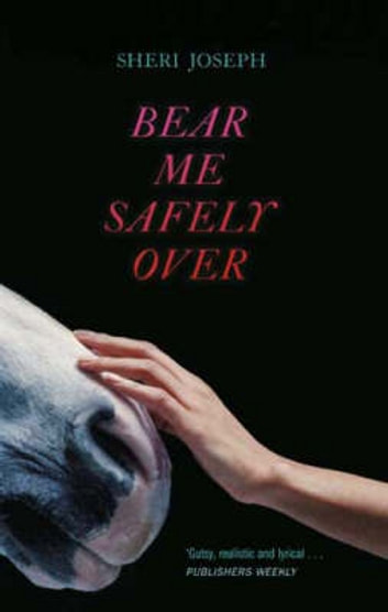Bear Me Safely Over ebook by Sheri Joseph
