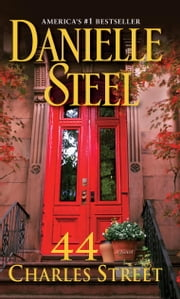 44 Charles Street - A Novel ebook by Danielle Steel
