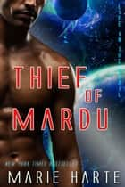 Thief of Mardu - Life in the Vrail, #2 ebook by Marie Harte