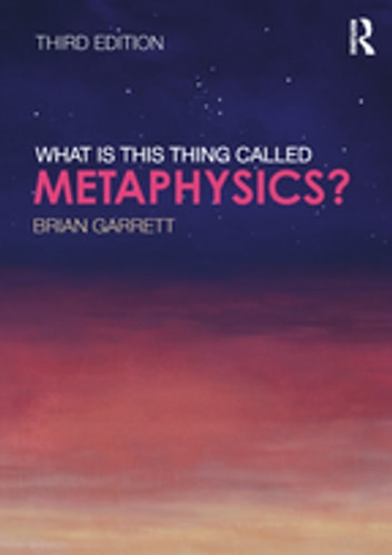 What is this thing called Metaphysics? ebook by Brian Garrett