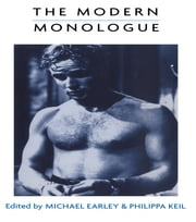 The Modern Monologue - Men ebook by Michael Earley,Philippa Keil