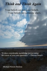 Think and Think Again... ebook by Michael Patrick Boelens