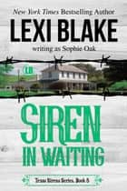Siren in Waiting ebook by Lexi Blake, Sophie Oak