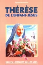 Sainte Thérèse de l'enfant Jésus ebook by Agnès Richome, Robert Rigot