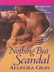 Nothing But Scandal ebook by Gray, Allegra