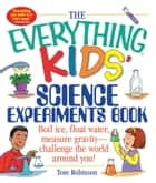 The Everything Kids' Science Experiments Book ebook by Tom Robinson