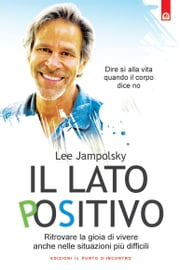 Il lato positivo ebook by Lee Jampolsky