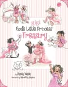 A God's Little Princess Treasury ebook by Sheila Walsh