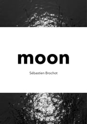 Moon ebook by Sébastien Brochot