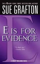 """E"" is for Evidence - A Kinsey Millhone Mystery ebook by Sue Grafton"