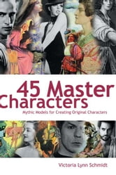 45 Master Characters ebook by Schmidt, Victoria