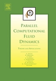 Parallel Computational Fluid Dynamics 2005: Theory and Applications ebook by Deane, A.