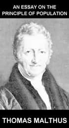 An Essay on the Principle of Population [avec Glossaire en Français] ebook by Thomas Malthus, Eternity Ebooks