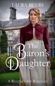 The Baron's Daughter ebook by Laura Beers