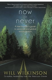 Now or Never ebook by Will Wilkinson